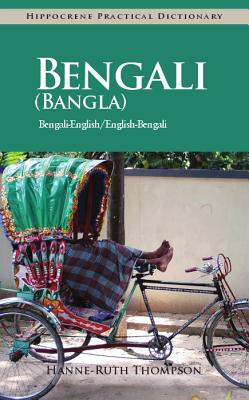 Bengali (Bangla)-English/ English-Bengali (Bangla) Practical Dictionary By Thompson, Hanne-ruth